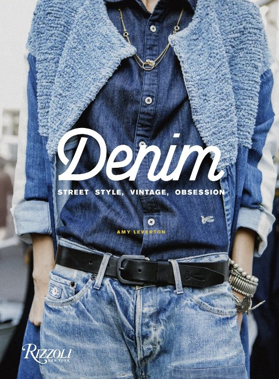 Denim: Street Style, Vintage, Obsession Book by Amy Leverton