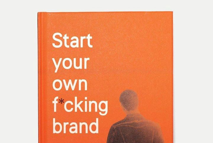 Nudie Jeans Book: Start Your Own F*cking Brand